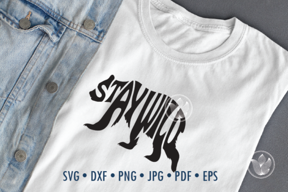 Stay Wild Bear Word Art, Svg Dxf Eps Png Graphic Crafts By PrettyDD