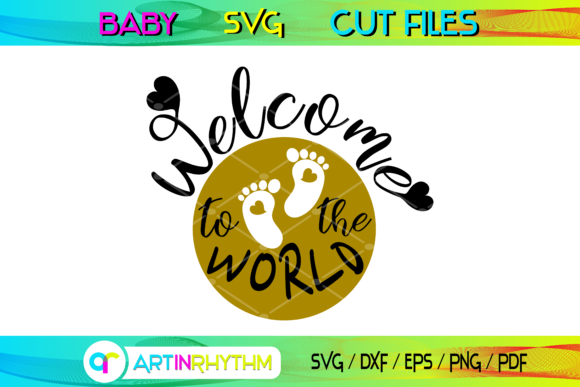 Welcome to the World - Baby Quote SVG Graphic Crafts By artinrhythm