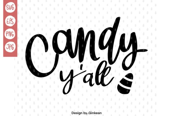 Print on Demand: Candy Y'all Graphic Crafts By Ginkean