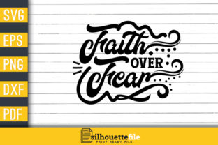 Print on Demand: Christian Faith over Fear Graphic Crafts By Silhouettefile