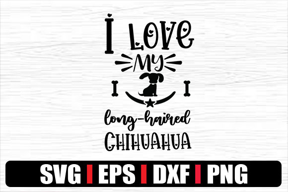 Dog I Love My Long Haired Chihuahua Graphic By Svg In Design Creative Fabrica