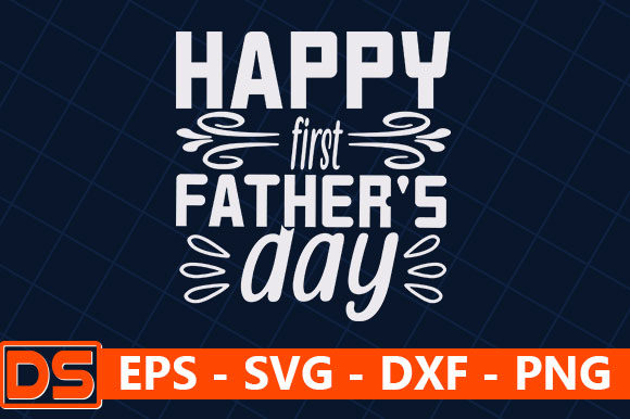 Print on Demand: Happy First Father's Day Graphic Crafts By Star_Graphics
