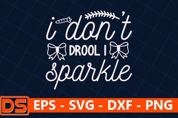 I Don T Drool I Sparkle Graphic By Star Graphics Creative Fabrica