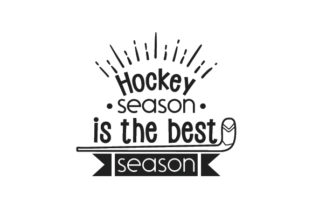 Hockey Season is the Best Season Sports Craft Cut File By Creative Fabrica Crafts