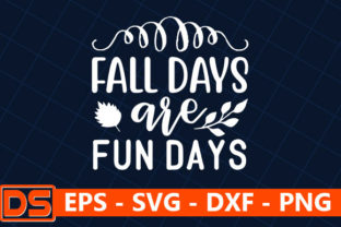 Print on Demand: Autumn Quotes Design, Fall Days Are Fun Days Graphic Print Templates By Design Store