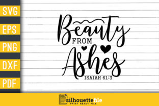 Print on Demand: Beauty from Ashes Jesus Quote Graphic Crafts By Silhouettefile