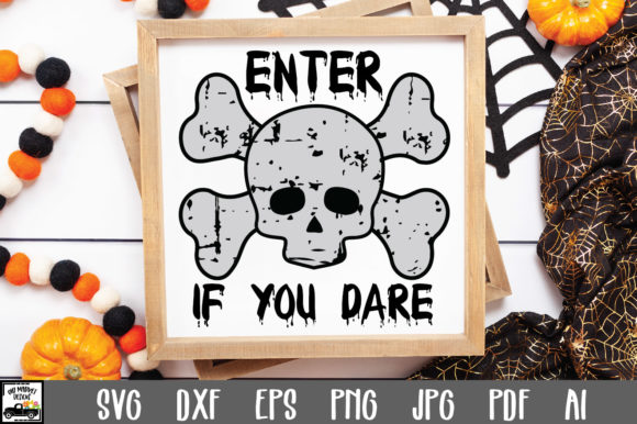 Print on Demand: Enter if You Dare Graphic Crafts By oldmarketdesigns
