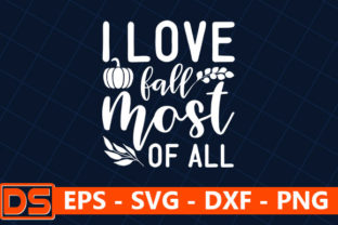 Print on Demand: I Love Fall Most of All Graphic Print Templates By Design Store