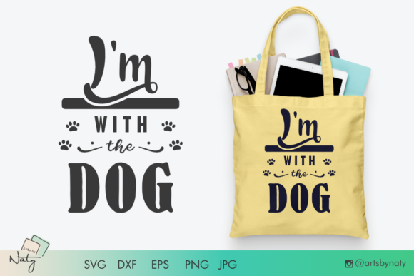 Print on Demand: I'm with the Dog. SVG and Sublimation. Graphic Crafts By artsbynaty