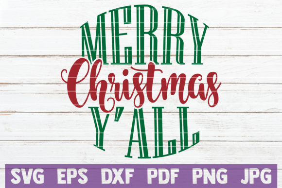 Merry Christmas Y'all Graphic Crafts By MintyMarshmallows