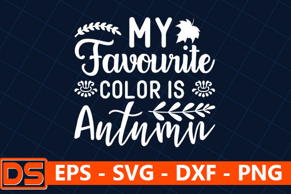 Print on Demand: My Favourite Color is Autumn Graphic Print Templates By Design Store