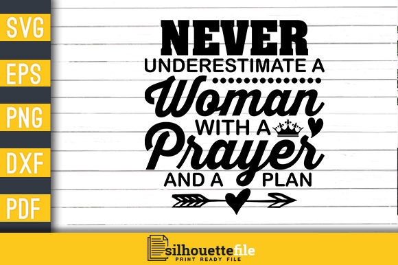 Print on Demand: Never Underestimate a Woman with Prayer Graphic Crafts By Silhouettefile