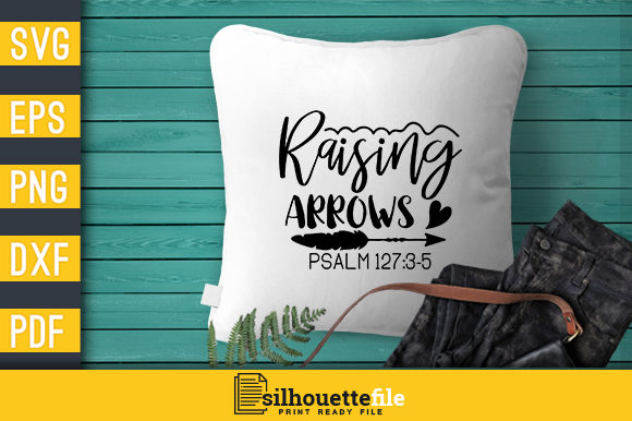 Raising Arrows Christian Psalm Graphic By Silhouettefile Creative Fabrica