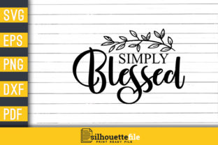 Print on Demand: Simply Blessed Thankful Christian Design Graphic Crafts By Silhouettefile