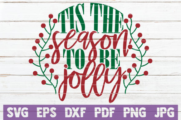 Tis the Season to Be Jolly Graphic Crafts By MintyMarshmallows