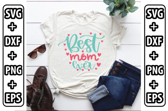 Best Mom Ever Graphic Crafts By craftstore