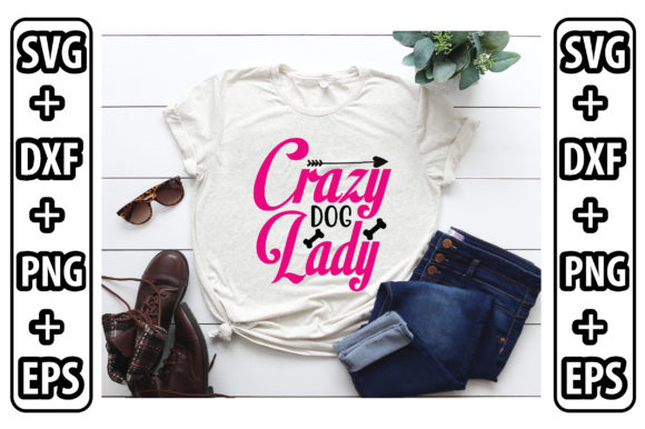 Crazy Dog Lady Graphic Crafts By craftstore