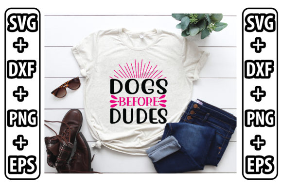 Dogs Before Dudes Graphic Crafts By craftstore