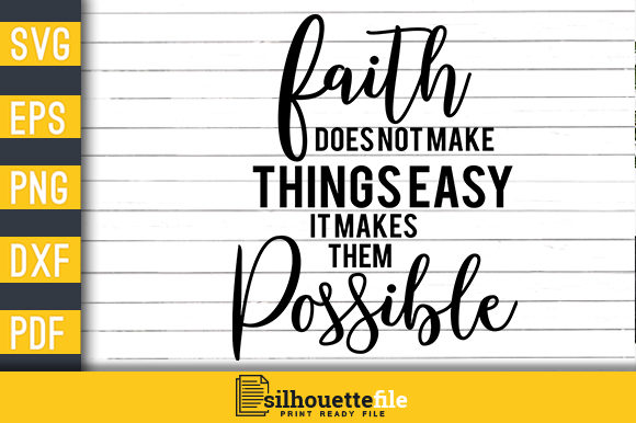 Print on Demand: Faith It Makes Them Possible Design Graphic Crafts By Silhouettefile
