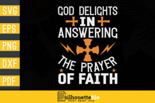 Print on Demand: God Delights in Answering the Prayer of Faith Graphic Crafts By Silhouettefile