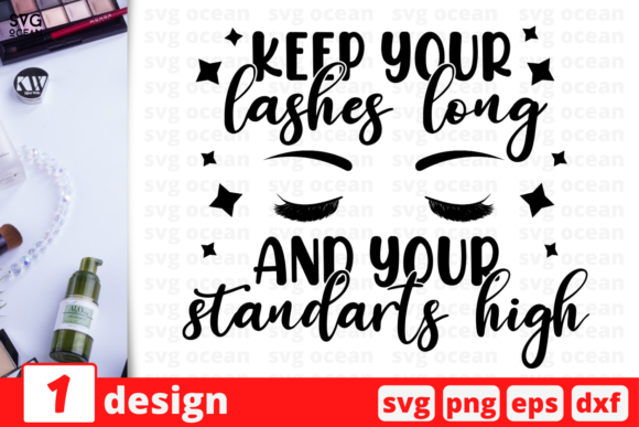 Keep Your Lashes Long and Your Standarts Graphic Crafts By SvgOcean