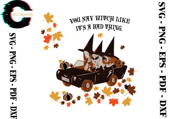 Print on Demand: You Say Witch Like It's a Bad Thing Svg Graphic Print Templates By SVG Creation