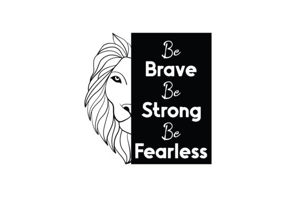Be Brave Be Strong Be Fearless Designs & Drawings Craft Cut File By Creative Fabrica Crafts