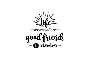 Life Was Meant for Good Friends & Adventure Friendship Craft Cut File By Creative Fabrica Crafts