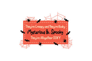 They're Creepy and They're Kooky  Mysterious & Spooky  They're Altogether OOKY Halloween Craft Cut File By Creative Fabrica Crafts