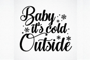 Print on Demand: Baby Its Cold Outside, SVG, DXF Graphic Crafts By SVG DEN