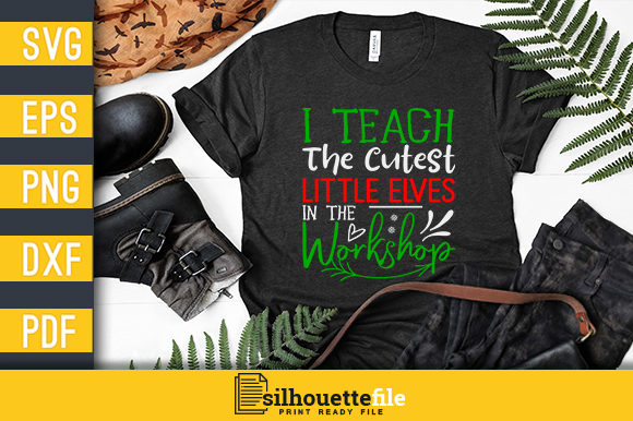 Print on Demand: I Teach the Cutest Little Elves Workshop Graphic Crafts By Silhouettefile