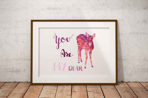 You Are My Dear with Pink Polygonal Deer Graphic Illustrations By baigern