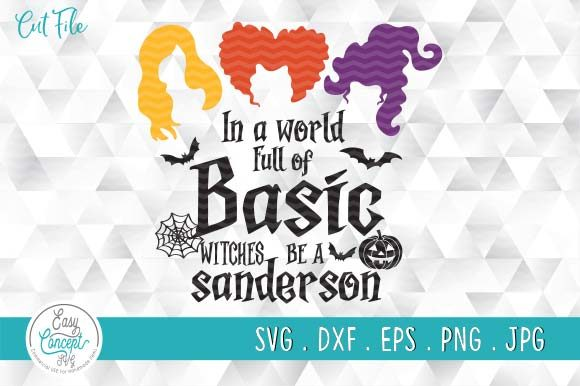 In a World Full of Basic Witches Hocus Graphic Crafts By EasyConceptSvg