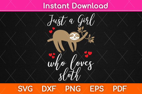 Print on Demand: Just a Girl Who Loves Sloths Svg Design Graphic Crafts By Graphic School