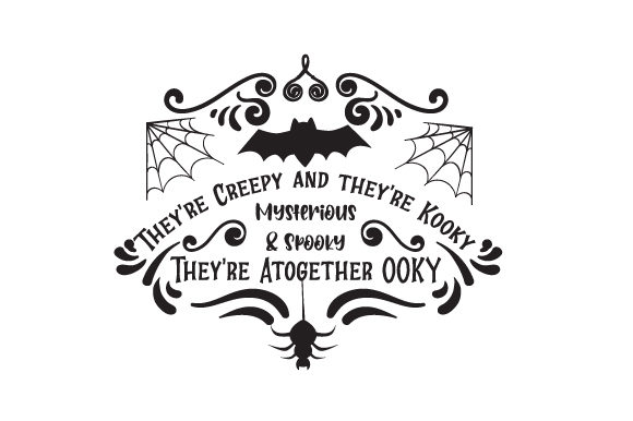 They Re Creepy and They Re Kooky Mysterious and Spooky They Re Altogether OOKY Halloween Archivo de Corte Craft Por Creative Fabrica Crafts