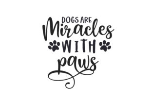 Dogs Are Miracles with Paws Dogs Craft Cut File By Creative Fabrica Crafts