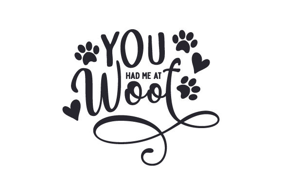 You Had Me at Woof Dogs Craft Cut File By Creative Fabrica Crafts