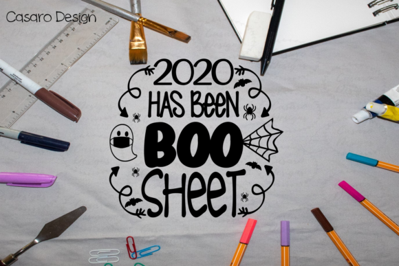 2020 Has Been Boo Sheet Graphic Crafts By Casarodesign