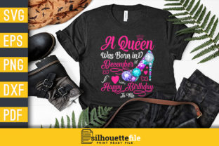 Print on Demand: A Queen Was Born in December Birthday Graphic Print Templates By Silhouettefile