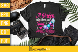 Print on Demand: A Queen Was Born in July Birthday Graphic Print Templates By Silhouettefile