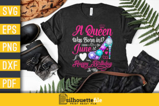 Print on Demand: A Queen Was Born in June Birthday Graphic Print Templates By Silhouettefile