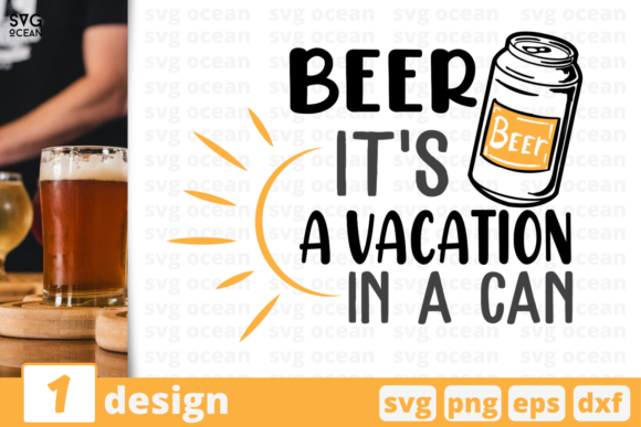 Beer It's a Vacation in a Can Graphic Crafts By SvgOcean