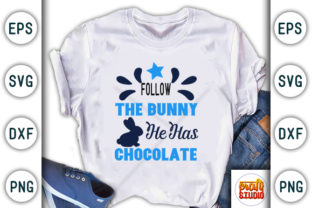 Print on Demand: Easter Quote, Follow the Bunny, He Has Chocolate Graphic Crafts By CraftStudio
