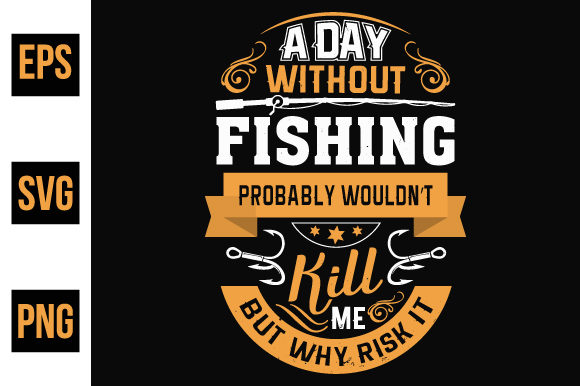 Print on Demand: Fishing Typographic Quotes Design Graphic Print Templates By ajgortee
