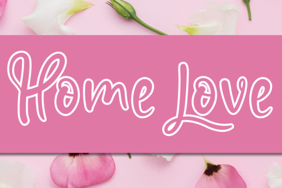 Print on Demand: Home Love Script & Handwritten Font By andikastudio
