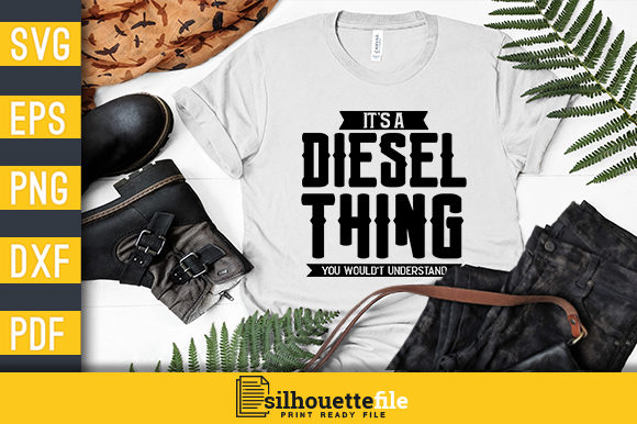 Print on Demand: It's a Diesel Thing You Wouldn't Understand Graphic Print Templates By Silhouettefile