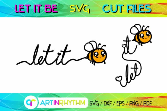Let It Be - Bee SVG Cut File Graphic Crafts By artinrhythm