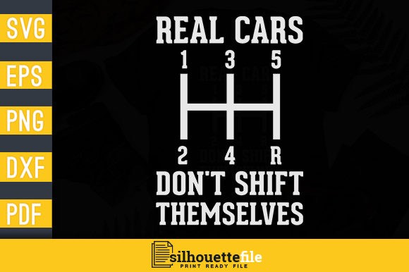 Print on Demand: Real Cars Don't Shift Themselves Graphic Print Templates By Silhouettefile