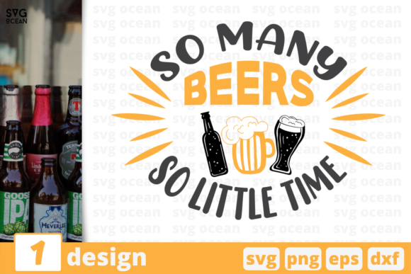 So Many Beers so Little Time Graphic Crafts By SvgOcean