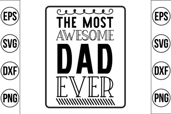 The MOST AWESOME DAD EVER Graphic Crafts By Craft Store